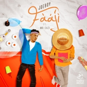 Joeboy - Fààjí ft Mr Eazi